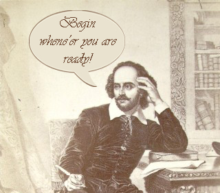 "Shakespeare Auditions: ""Begin whene'er you are ready!"""